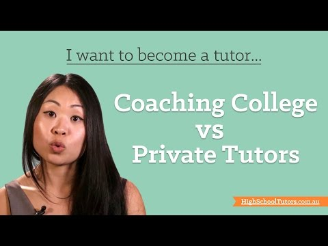 I want to become a tutor: coaching college vs private tutor
